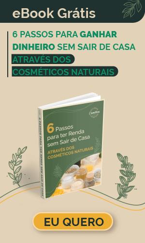 6 passos para ganhar dinheiro com cosmeticos naturais